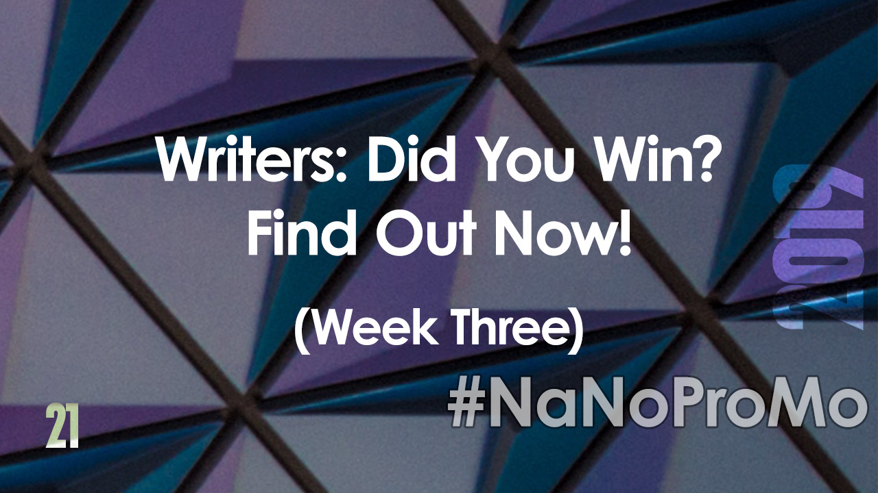 Writers: Did You Win? Find Out Now! #NaNoProMo Week Three via @BadRedheadMedia and @NaNoProMo #Winners #authors