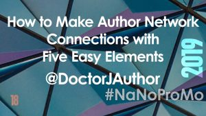 How to Make Author Network Connections with Five Easy Elements by Guest @DoctorJAuthor via @BadRedheadMedia and @NaNoProMo #Connections #Networking #Authors