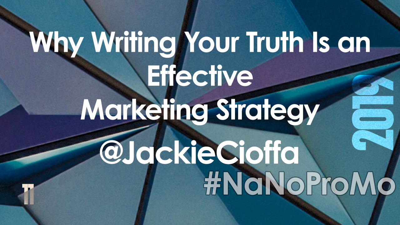Why Writing Your Truth is an Effective Marketing Strategy by guest @JackieCioffa via @BadRedheadMedia and @NaNoProMo #marketing #truth