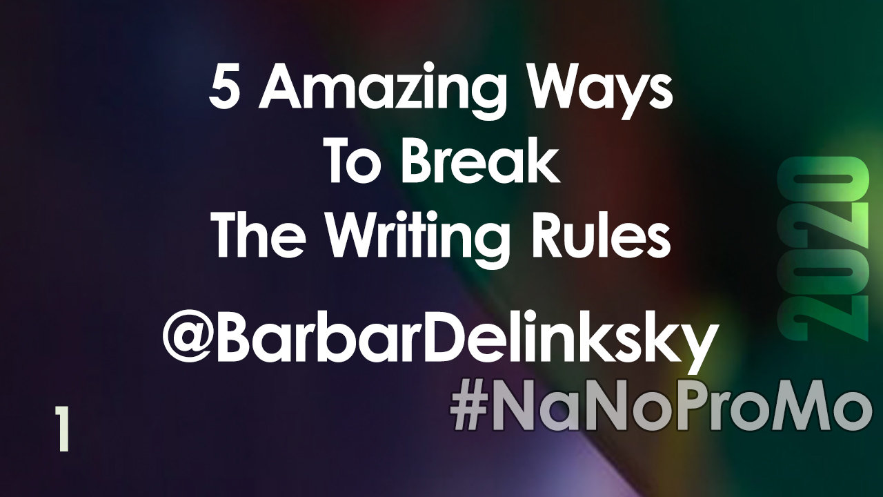 5 Amazing Ways To Break The Writing Rules by @BarbaraDelinsky #rules #writing #writingrules #nanopromo