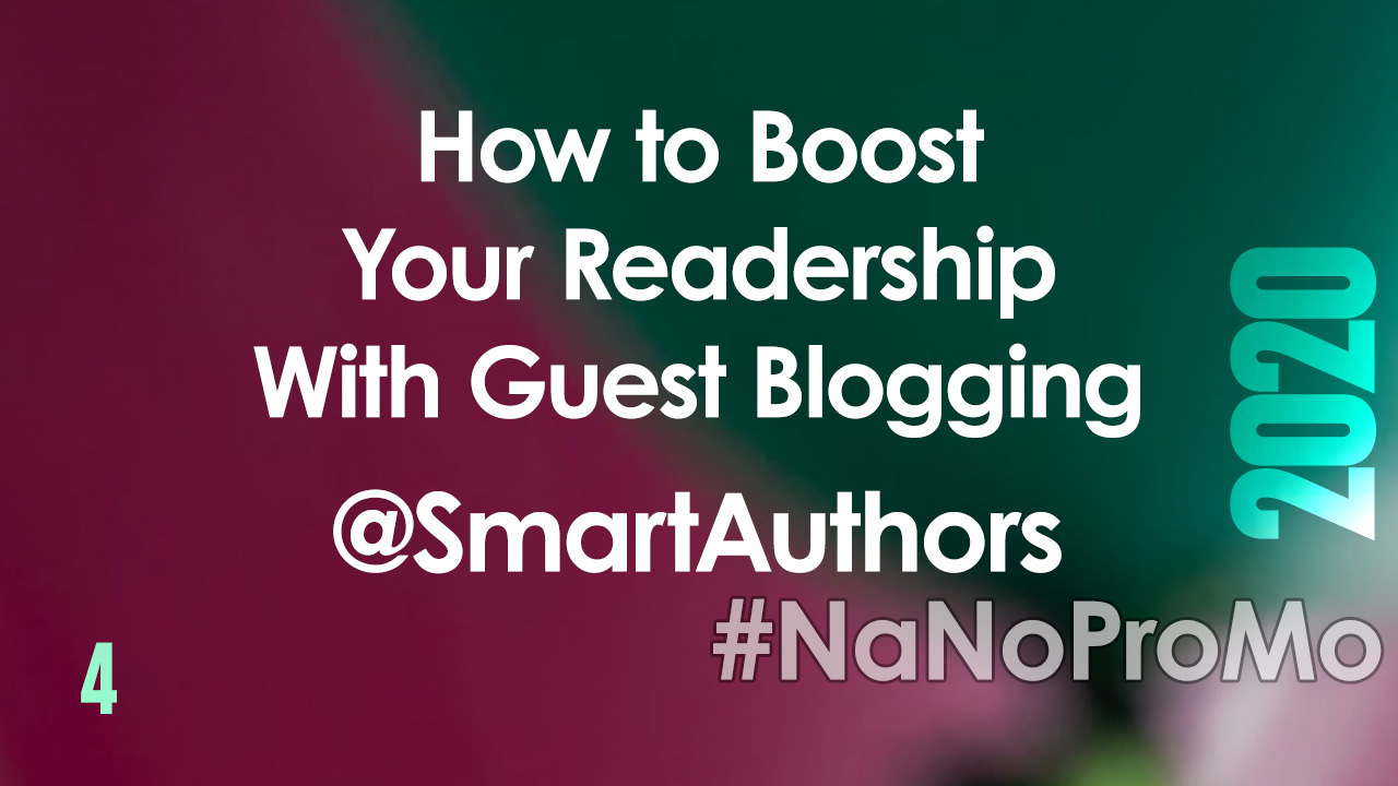 How to Boost your Readership with Guest Blogging by Guest @SmartAuthors #readership #blogging #GuestBlogging #NaNoProMo