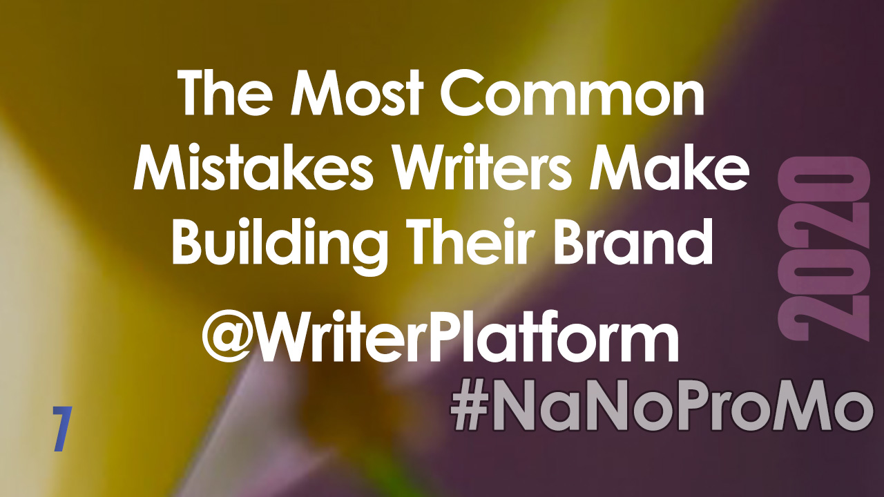 The Most Common Mistakes Writers Make Building Their Brand by Guest @WriterPlatform #brand #mistakes #writers #NaNoProMo